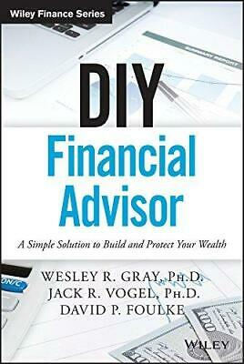 DIY Financial Advisor: A Simple Solution to Build and Protect Your Wealth by...