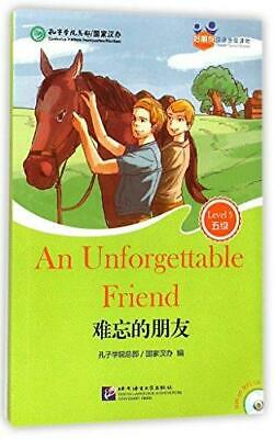 An Unforgettable Friend (for Teenagers): Friends Chinese Graded Readers:...