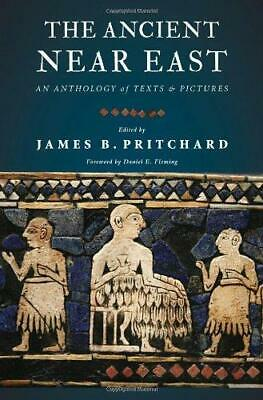 The Ancient Near East: An Anthology of Texts and Pictures by Princeton...