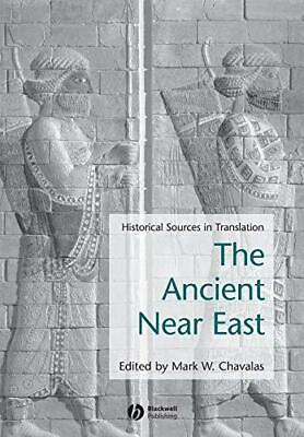 The Ancient Near East: Historical Sources in Translation by John Wiley and...