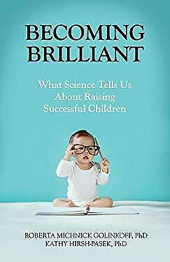 Becoming Brilliant: What Science Tells us About Raising Successful Children (APA