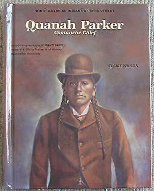 Quanah Parker : Comanche Chief by Wilson, Claire-ExLibrary