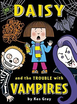 Daisy and the Trouble with Vampires by Kes Gray New Paperback Book