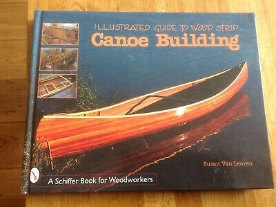 Illustrated Guide to Wood Strip Canoe Building (Hardcover) Very good condition