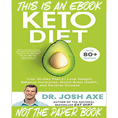Keto Diet: Your 30-Day Plan to Lose Weight Dr Josh Axe (2019, eBoσks)