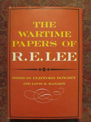 The Wartime Papers Of General Robert E. Lee - Civil War - First Edition 1961