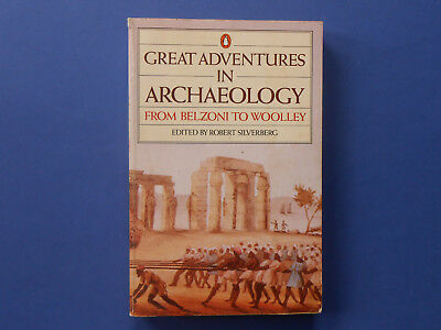 ## Great Adventures In Archaeology From Belzoni To Woolley - Robert Silverberg