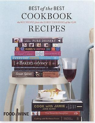 Best of the Best Cookbook Recipes : The Best Recipes from the 25 Best...