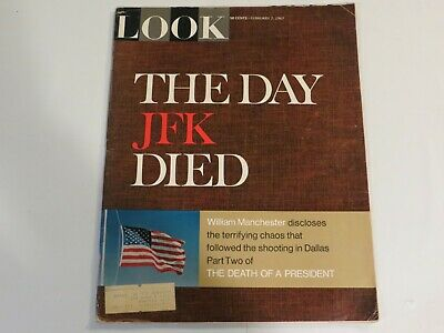 Look Magazine February 7, 1967 The Day JFK Died, The Death of a President JF1