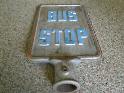 Vintage Cast Iron BUS STOP sign..........LARGE FLAT RATE BOX