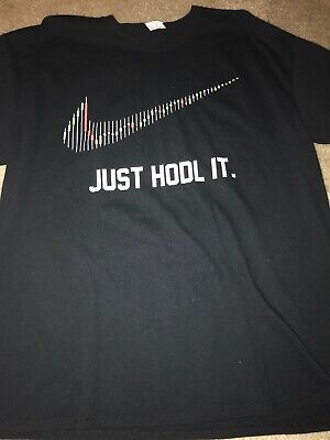Just HODL It Tshirt XL