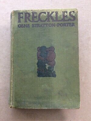 Antique Freckles~Gene Stratton~Porter~[Hardcover] 1904 First Edition!