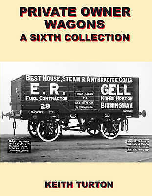 Lightmoor Press  Private Owner Wagons: A Sixth Collection by Keith Turton