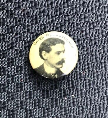 Antique Original Yates For Governor Political Campaign Pin Back Button