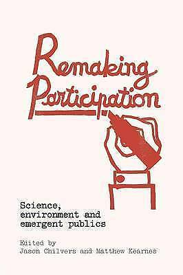 Remaking Participation: Science, Environment and Emergent Publics by Taylor &...