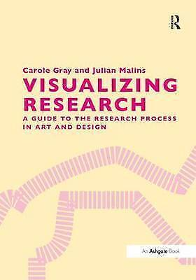 Vizualizing Research: A Guide to the Research Process in Art and Design by...