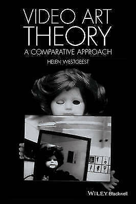 Video Art Theory: A Comparative Approach by Helen Westgeest (Paperback, 2015)