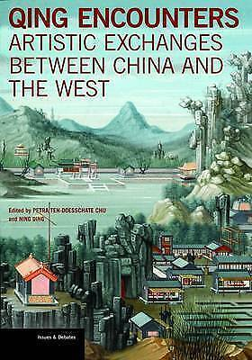 Qing Encounters  - Artistic Exchanged between China and the West by Petra...