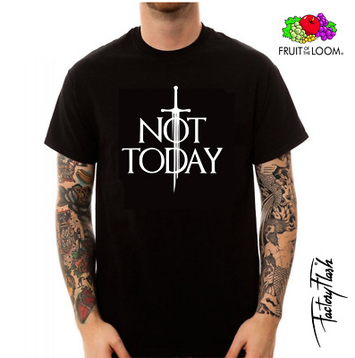 T-Shirt Camiseta Valueweight Not Today Juego De Tronos  Fruit Of The Loom 1000.