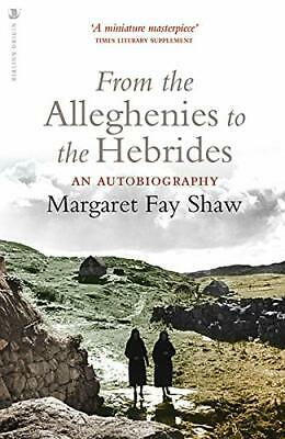 From the Alleghenies to the Hebrides by Margaret Fay Shaw New Paperback Book
