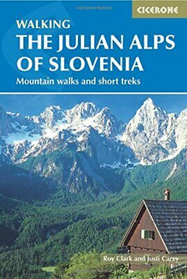 Julian Alps of Slovenia by Justi Carey New Paperback Book