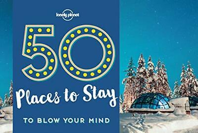 50 Places To Stay To Blow Your Mind by Lonely Planet New Paperback Book