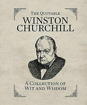 Quotable Winston Churchill by Sir Winston S. Churchill New Hardback Book