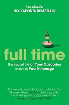 Full Time: The Secret Life Of Tony Cascarino by Paul Kimmage New Paperback Book