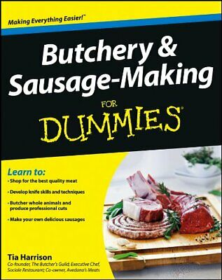 Butchery and Sausage-Making For Dummies by Tia Harrison New Paperback Book