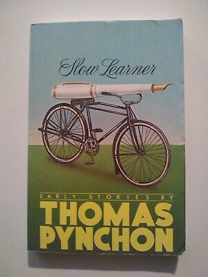 Slow Learner : Early Stories by Thomas Pynchon (Back Bay Books Paperback, 1984).
