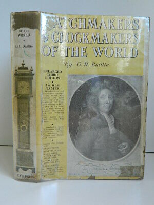 Watchmakers & Clockmakers Of The World G.H. Baillie - N.A.G. PRESS - 1951