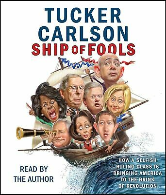 Ship Of Fools How A Selfish Ruling Class by Tucker Carlson Audiobook NEW