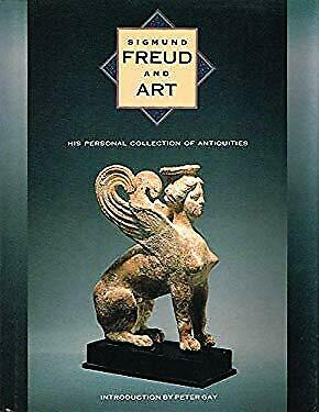 Sigmund Freud and Art : His Personal Collection of Antiquities-ExLibrary