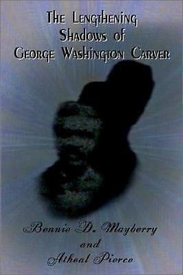 Lengthening Shadows of George Washington Carver by Mayberry, Bennie D.-ExLibrary