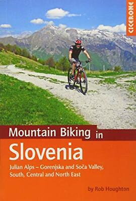 Mountain Biking in Slovenia: Julian Alps - Gorenjska and Soca New Paperback Book