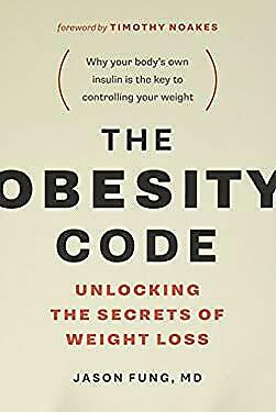 Obesity Code : Unlocking the Secrets of Weight Los