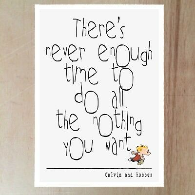 CALVIN AND HOBBES quote Poster print wall art home  gift  motivation inspiration