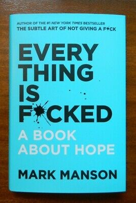 *Signed* Everything is F*cked A Book About Hope by Mark Manson