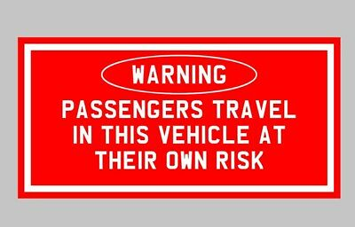 Passengers Travel at there own Warning Sticker Tractor Truck Van Works Trailer