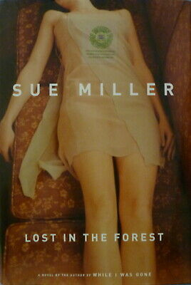 SIGNED FIRST 1st EDITION LOST IN THE FOREST a novel by SUE MILLER HCDJ