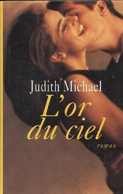 L'Or du Ciel - Judith MICHAEL