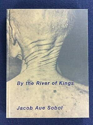 JACOB AUE SOBOL By the river of kings 2016 Signed Photobook
