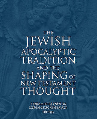 The Jewish Apocalyptic Tradition by Loren T. Stuckenbruck, Benjamin E....