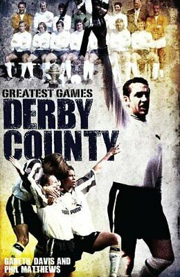 Derby County Greatest Games: The Rams' Fifty Finest Match New Hardcover Book