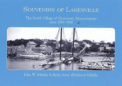 Photo Book Souvenirs Of Lanesville The North Village Of Gloucester Ma 1860-1960
