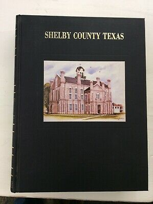 History Of Shelby County, Texas 1988 Vol. 1