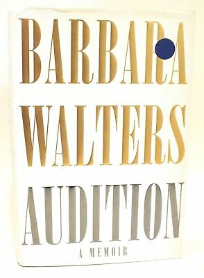 """Barbara Walters SIGNED Book """"Audition : A Memoir"""" HC AUTOGRAPH / AUTOGRAPHED"""