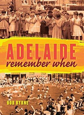 Adelaide: Remember When by Bob Byrne (Paperback, 2014)