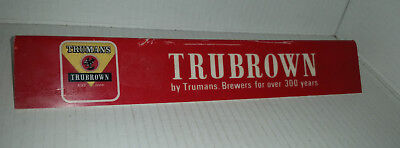 1960's Trumans TRUBROWN beer sign for your bar East London ale