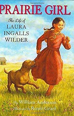 Prairie Girl : The Life of Laura Ingalls Wilder by Anderson, William